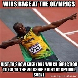 USAIN BOLT POINTING - wins race at the olympics just to show everyone which direction to go to the worship night at revival scene