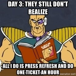 El Arte de Amarte por Nappa - Day 3: They still don't realize All i do is press refresh and do one ticket an hour