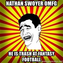 Yao Ming trollface - Nathan Swoyer omfg He is trash at fantasy football