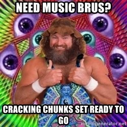 PSYLOL - Need Music brus? cracking chunks set ready to go