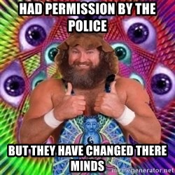 PSYLOL - had permission by the police but they have changed there minds