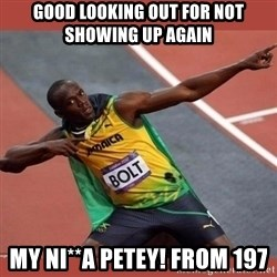 USAIN BOLT POINTING - Good looking out for not showing up again My ni**a Petey! From 197