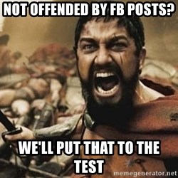 300 - not offended by fb posts? we'll put that to the test