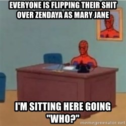 """60s spiderman behind desk - Everyone is flipping their shit over Zendaya as Mary Jane I'm sitting here going """"who?"""""""