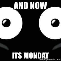 Scary Mr. Popo - and now its monday