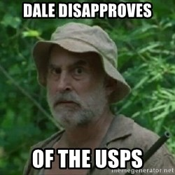 The Dale Face - Dale disapproves of the usps