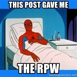 spiderman sick - This post gave me the rpw