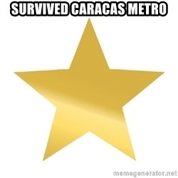 Gold Star Jimmy - survived caracas metro