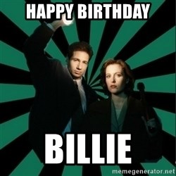 "Typical fans ""The X-files"" - HAPPY BIRTHDAY BILLIE"