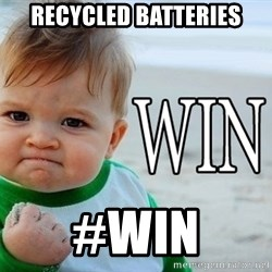 Win Baby - RECYCLED BATTERIES #WIN