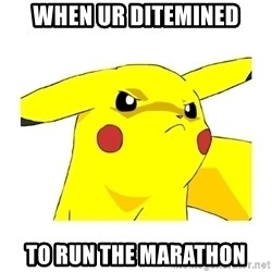 Pikachu - when ur ditemined to run the marathon