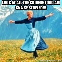 look at all these things - look at all the chinese food am gna be stuffed!!!