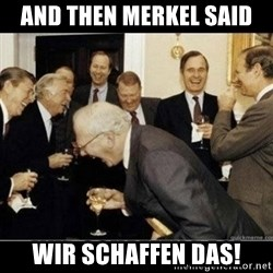 Laughing Professors - and then merkel said wir schaffen das!