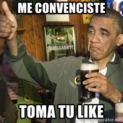 THUMBS UP OBAMA - me convenciste toma tu like