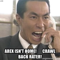Chinese Factory Foreman -  Arex isn't home!       Crawl back rater!