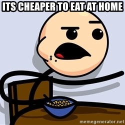 Kid Eating Cereal - its cheaper to eat at home