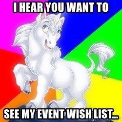 Gayy Unicorn - I hear you want to see my event wish list...