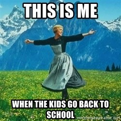 Julie Andrews looking for a fuck to give - This is me when the kids go back to school