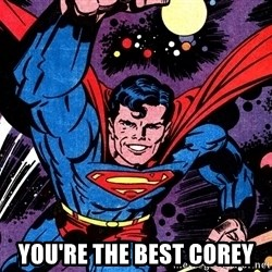 Badass Superman -  You're the Best Corey