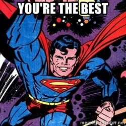Badass Superman - you're the best