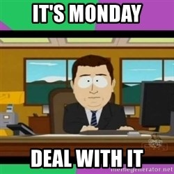 south park it's gone - It's Monday Deal With It
