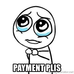 Please guy -  Payment plis