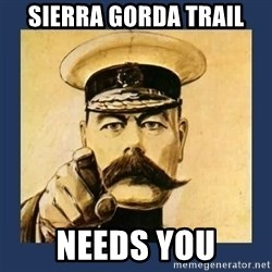 your country needs you - SIERRA GORDA TRAIL NEEDS YOU