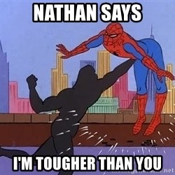 crotch punch spiderman - Nathan says I'm tougher than you