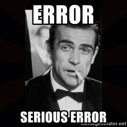 james bond - Error Serious error