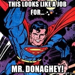 Badass Superman - this looks like a job for... mr. donaghey!