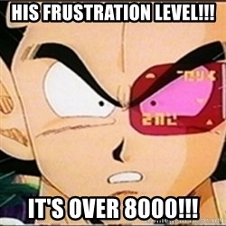 Vegeta's whore detector - his frustration level!!! it's over 8000!!!