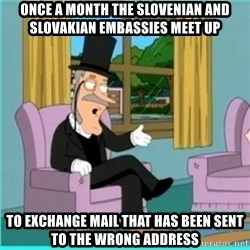 buzz killington - once a month the Slovenian and Slovakian embassies meet up to exchange mail that has been sent to the wrong address