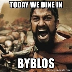 300 - today we dine in Byblos