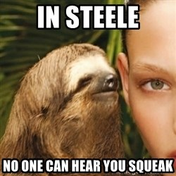 Whisper Sloth - In steele no one can hear you squeak