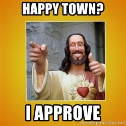 Buddy Christ - Happy Town? I approve