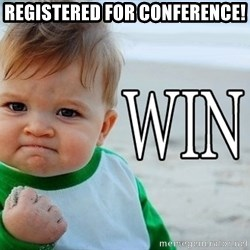Win Baby - Registered for conference!