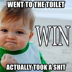 Win Baby - Went to the toilet Actually took a shit