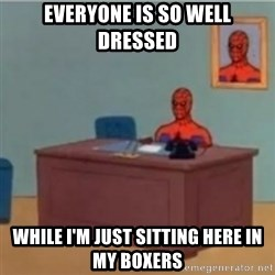 60s spiderman behind desk - Everyone is so well dressed While I'm just sitting here in my boxers
