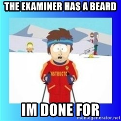 super cool ski instructor - the examiner has a beard im done for