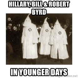 kkk - HILLARY, BILL & ROBERT BYRD IN YOUNGER DAYS