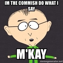 south park mkay - Im the commish do what i say M'kay