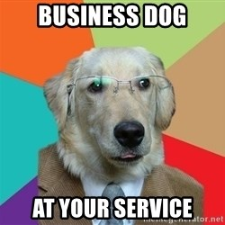 Business Dog - Business Dog At your service