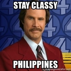Stay classy - stay classy philippines