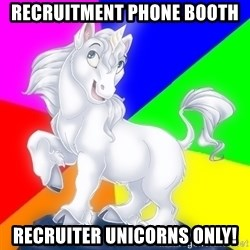Gayy Unicorn - Recruitment Phone Booth Recruiter Unicorns only!