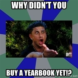 jersey shore - Why didn't you Buy a yearbook yet!?