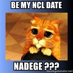 puss in boots eyes 2 - BE MY NCL DATE NADEGE ???