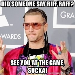 Intellectual Riff Raff - did someone say riff raff? see you at the game, sucka!