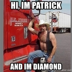 macho trucker  - Hi, im patrick and im diamond