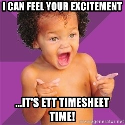 Baby $wag - I can feel your excitement ...it's ett timesheet time!
