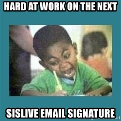 I love coloring kid - Hard at work on the next SISLIVE Email Signature